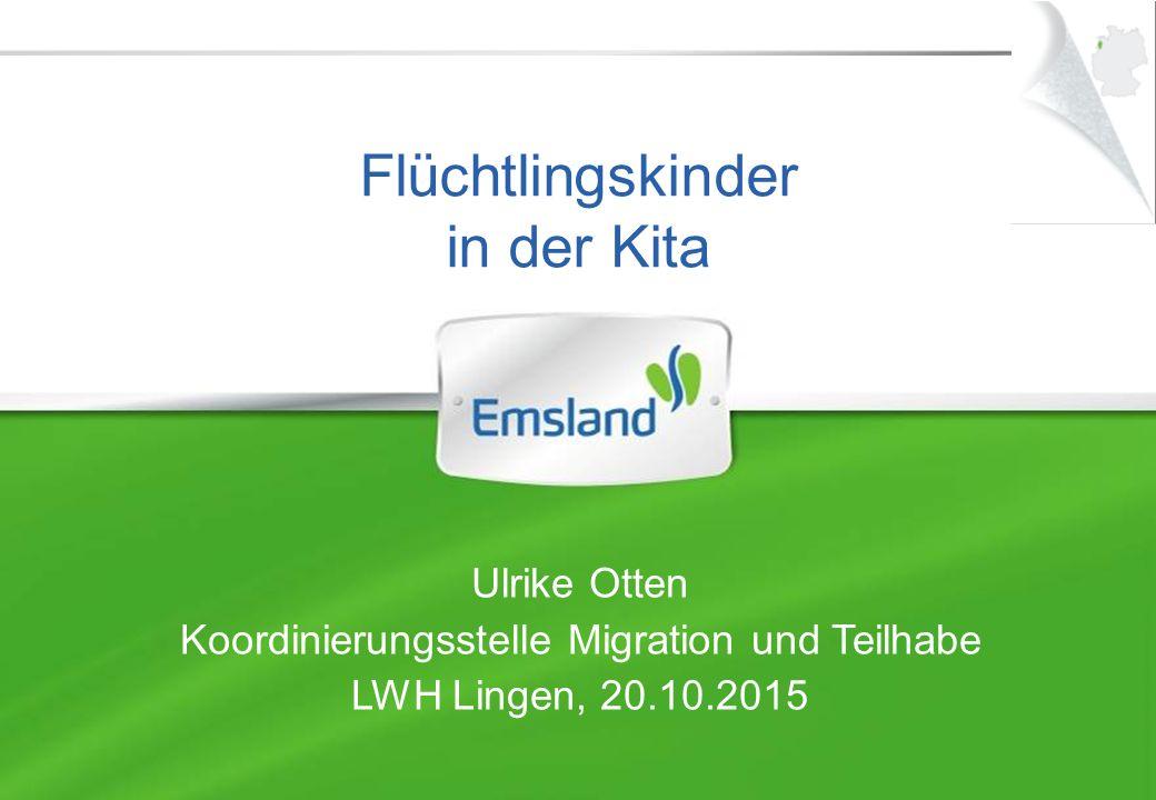 Flüchtlingskinder in der Kita Ulrike Otten Koordinierungsstelle Migration und Teilhabe LWH Lingen, 20.10.2015