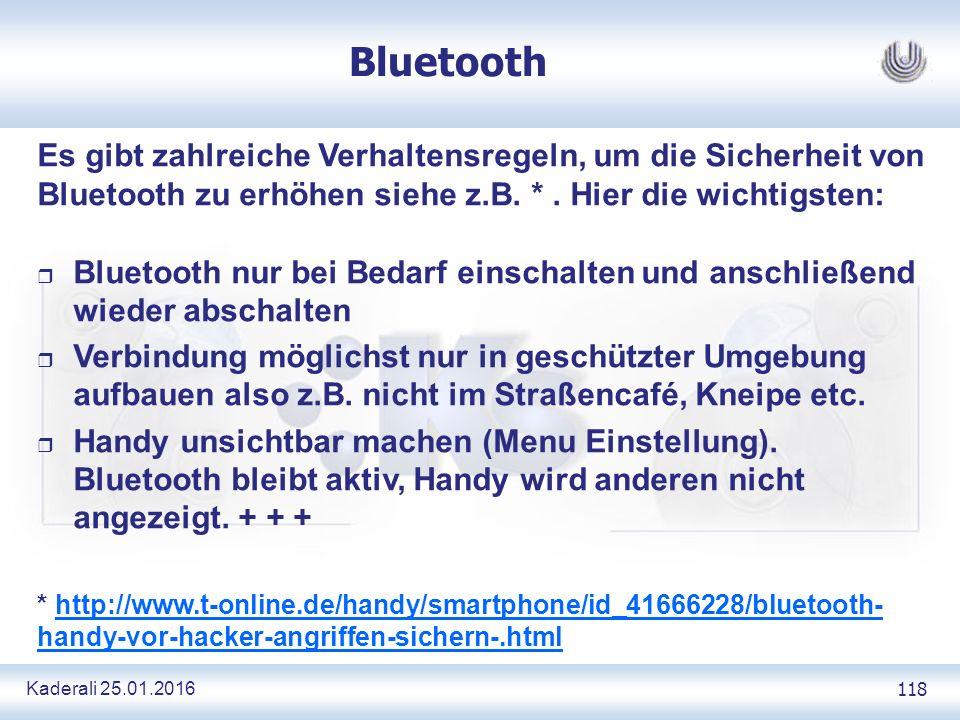 Kaderali 25.01.2016 118 Bluetooth Es gibt zahlreiche Verhaltensregeln, um die Sicherheit von Bluetooth zu erhöhen siehe z.B.