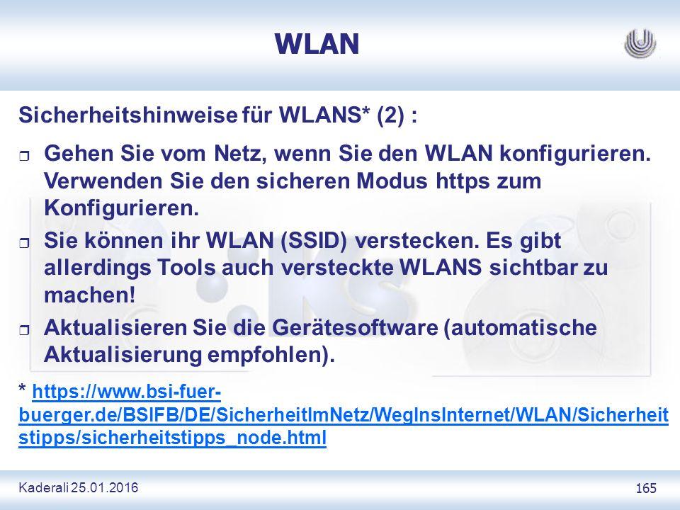 Kaderali 25.01.2016 165 WLAN Sicherheitshinweise für WLANS* (2) : r Gehen Sie vom Netz, wenn Sie den WLAN konfigurieren.