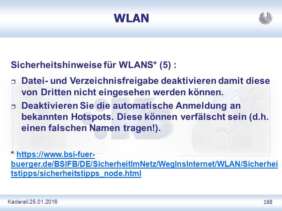 Kaderali 25.01.2016 168 WLAN Sicherheitshinweise für WLANS* (5) : r Datei- und Verzeichnisfreigabe deaktivieren damit diese von Dritten nicht eingesehen werden können.