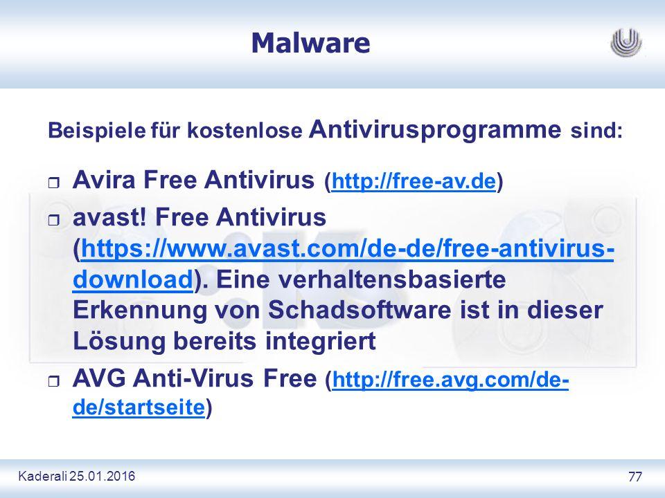 Kaderali 25.01.2016 77 Malware Beispiele für kostenlose Antivirusprogramme sind: r Avira Free Antivirus (http://free-av.de)http://free-av.de r avast.