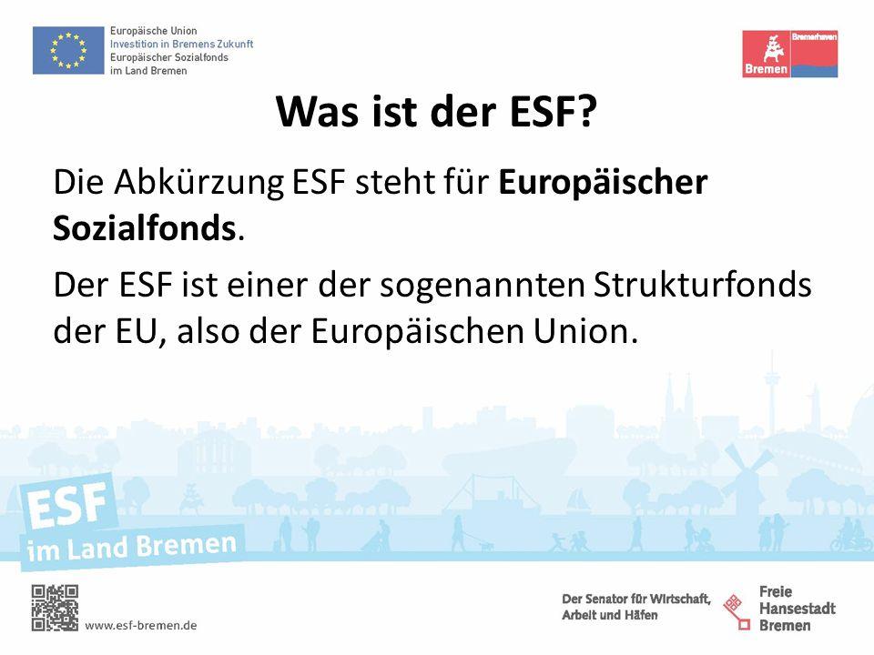 Die Ziele des ESF sind: Verbesserung der Chancengleichheit auf dem Arbeitsmarkt Unterstützung von Menschen beim Zugang zu besseren Arbeitsplätzen Förderung von beruflicher Bildung und Qualifizierung In den EU-Ländern werden verschiedene Projekte angeboten, um diese Ziele zu erreichen.