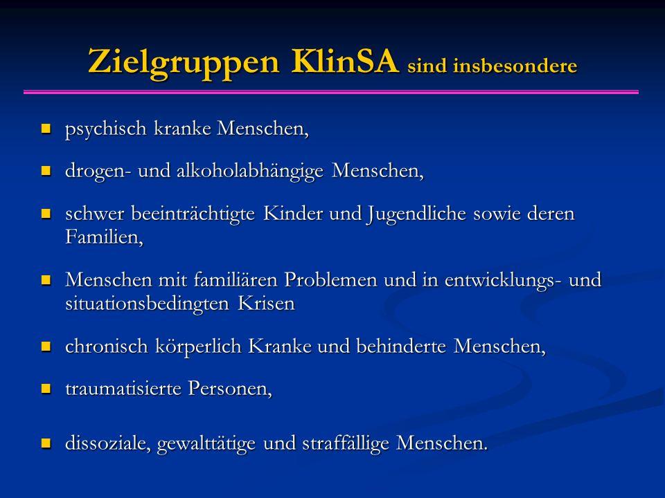Zielgruppen KlinSA sind insbesondere psychisch kranke Menschen, psychisch kranke Menschen, drogen- und alkoholabhängige Menschen, drogen- und alkohola