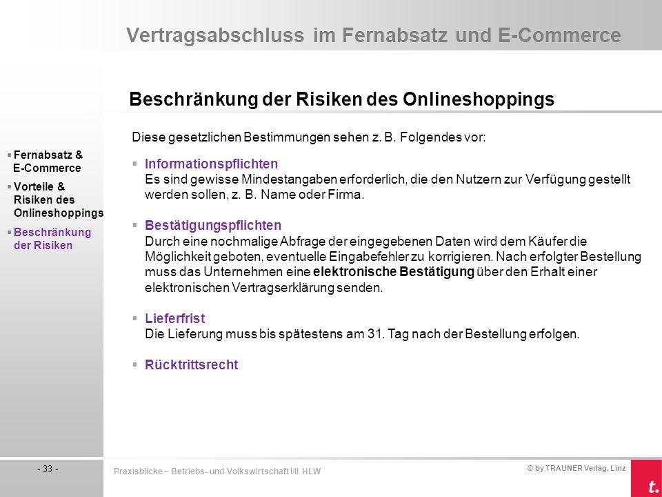 © by TRAUNER Verlag, Linz - 33 - Praxisblicke – Betriebs- und Volkswirtschaft I/II HLW Vertragsabschluss im Fernabsatz und E-Commerce Beschränkung der