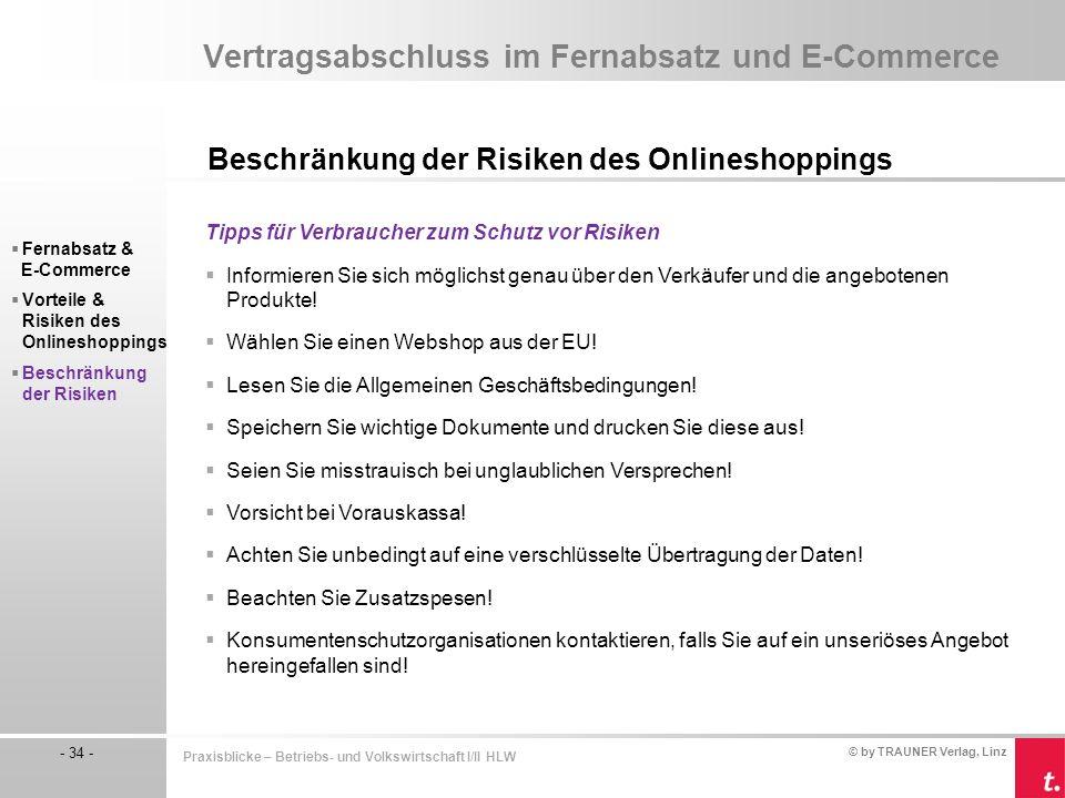 © by TRAUNER Verlag, Linz - 34 - Praxisblicke – Betriebs- und Volkswirtschaft I/II HLW Vertragsabschluss im Fernabsatz und E-Commerce Beschränkung der