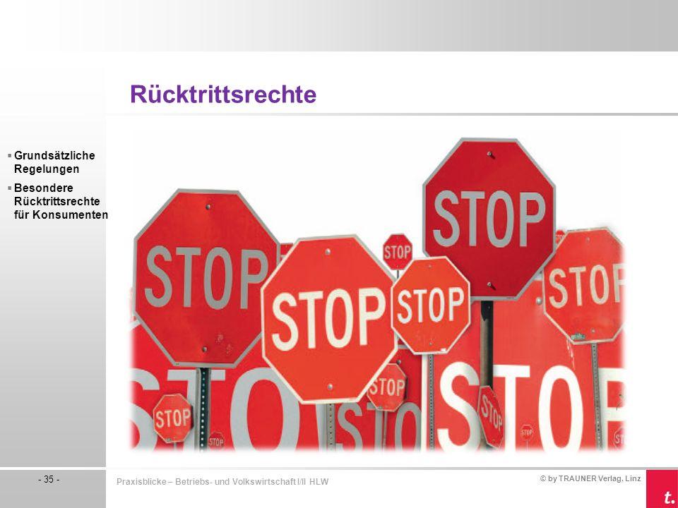 © by TRAUNER Verlag, Linz - 35 - Praxisblicke – Betriebs- und Volkswirtschaft I/II HLW  Grundsätzliche Regelungen  Besondere Rücktrittsrechte für Ko