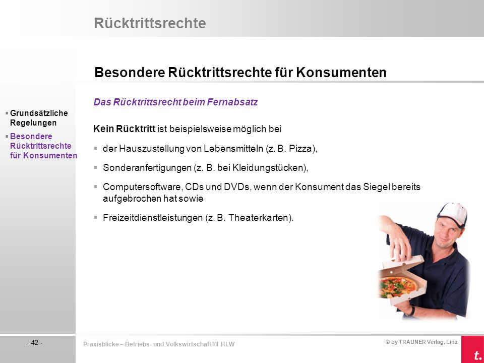 © by TRAUNER Verlag, Linz - 42 - Praxisblicke – Betriebs- und Volkswirtschaft I/II HLW Rücktrittsrechte Besondere Rücktrittsrechte für Konsumenten  G