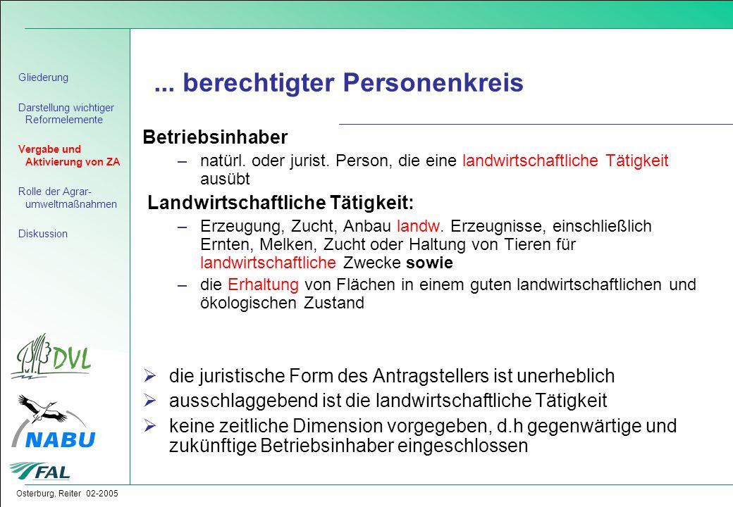 Osterburg, Reiter 02-2005... berechtigter Personenkreis Betriebsinhaber –natürl. oder jurist. Person, die eine landwirtschaftliche Tätigkeit ausübt La
