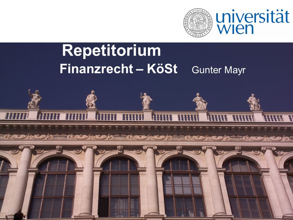 Repetitorium Finanzrecht – KöSt Gunter Mayr