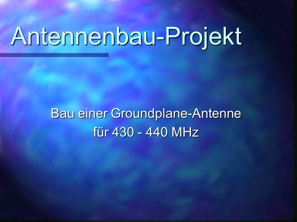 Antennenbau-Projekt Bau einer Groundplane-Antenne für 430 - 440 MHz