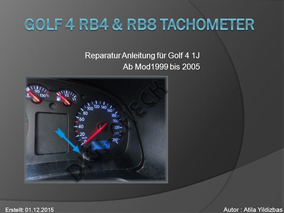 Reparatur Anleitung für Golf 4 1J Ab Mod1999 bis 2005 Autor : Atila Yildizbas Erstellt: 01.12.2015
