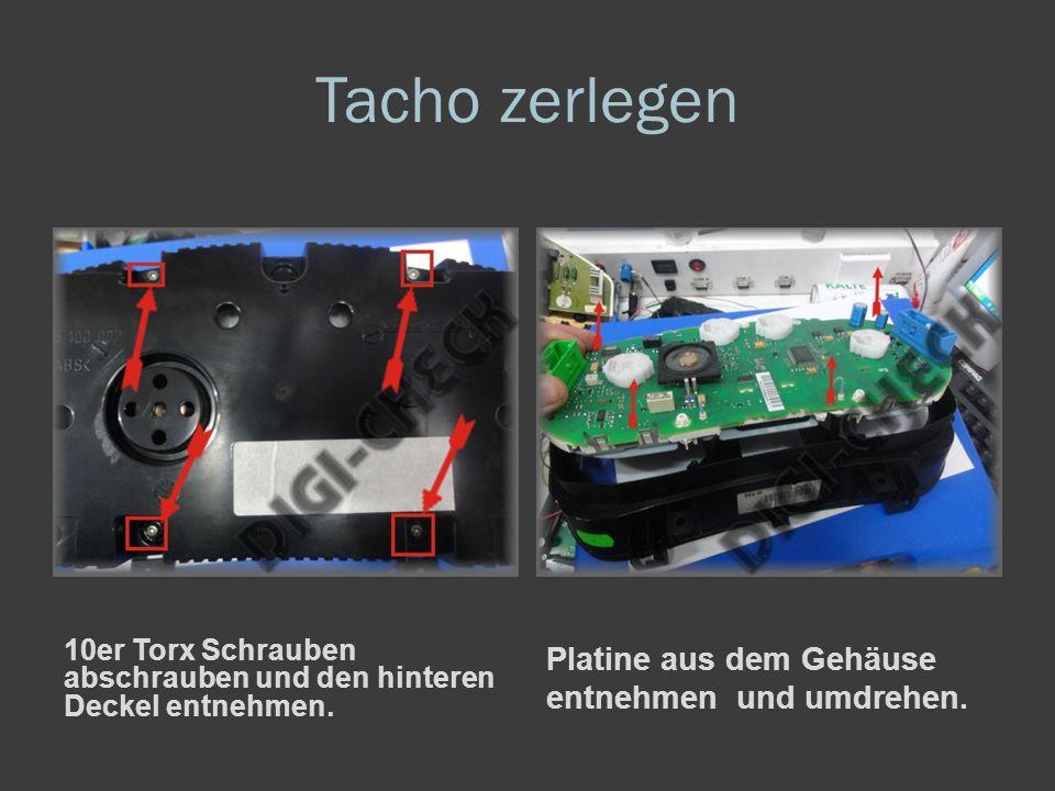 Tacho zerlegen 10er Torx Schrauben abschrauben und den hinteren Deckel entnehmen.
