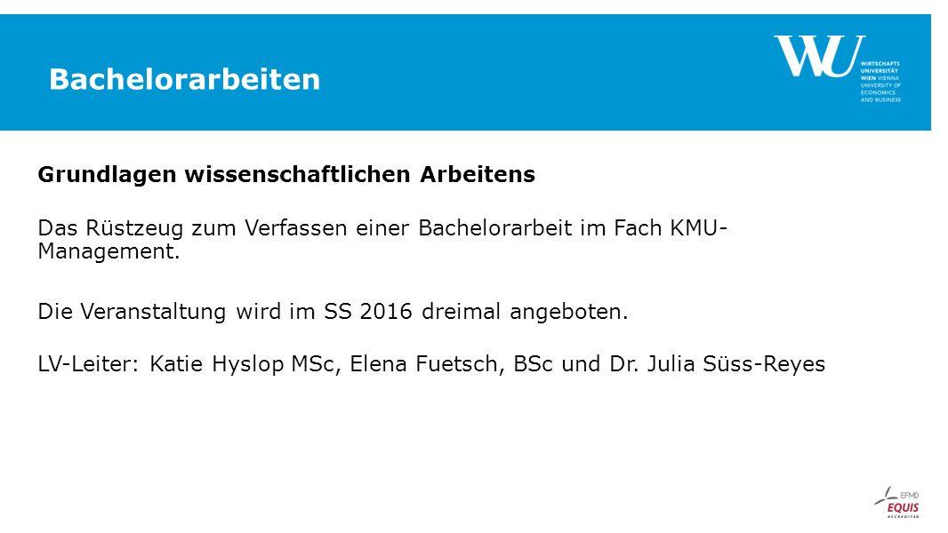 Bachelorarbeiten Grundlagen wissenschaftlichen Arbeitens Das Rüstzeug zum Verfassen einer Bachelorarbeit im Fach KMU- Management.