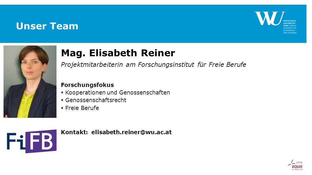 Unser Team Mag. Elisabeth Reiner Projektmitarbeiterin am Forschungsinstitut für Freie Berufe Forschungsfokus  Kooperationen und Genossenschaften  Ge