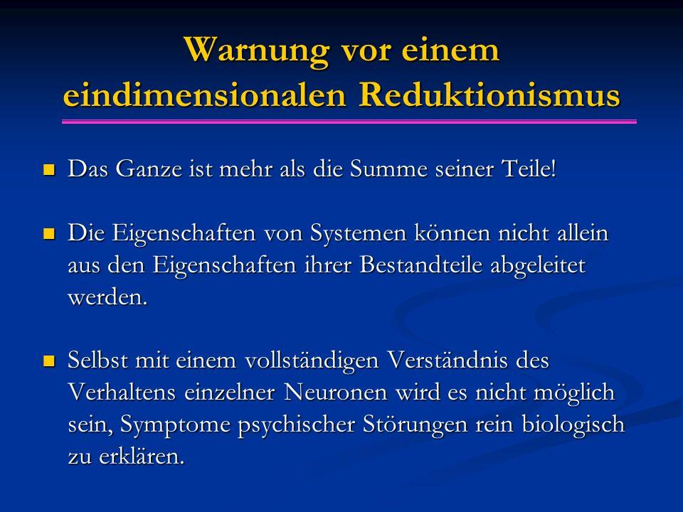 Warnung vor einem eindimensionalen Reduktionismus Das Ganze ist mehr als die Summe seiner Teile.