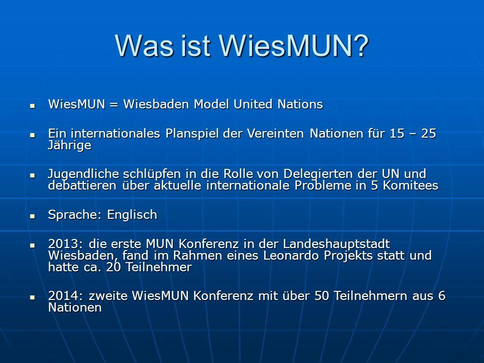 WiesMUN 2015 Am 22.– 26. April 2015 findet die dritte WiesMUN Konferenz statt Am 22.