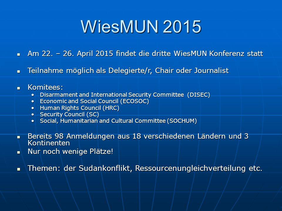 WiesMUN 2015 Am 22. – 26. April 2015 findet die dritte WiesMUN Konferenz statt Am 22. – 26. April 2015 findet die dritte WiesMUN Konferenz statt Teiln