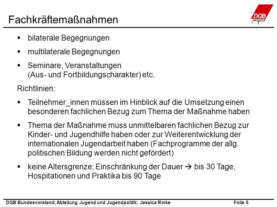 Folie 6 DGB Bundesvorstand; Abteilung Jugend und Jugendpolitik; Jessica Rinke  besondere jugendpolitische Bedeutung  sonst.