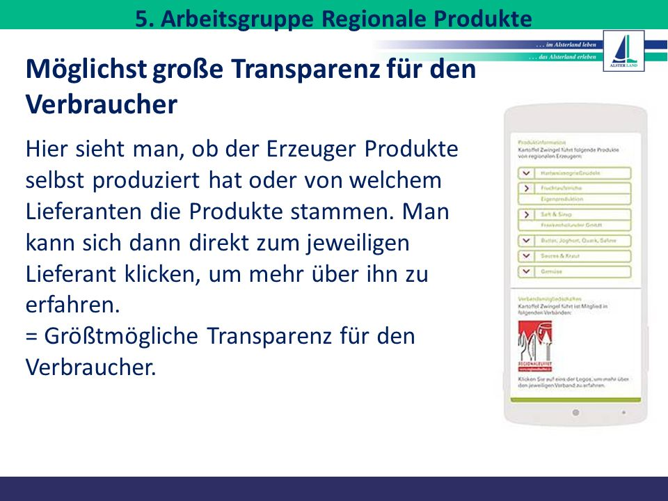 Möglichst große Transparenz für den Verbraucher Hier sieht man, ob der Erzeuger Produkte selbst produziert hat oder von welchem Lieferanten die Produk