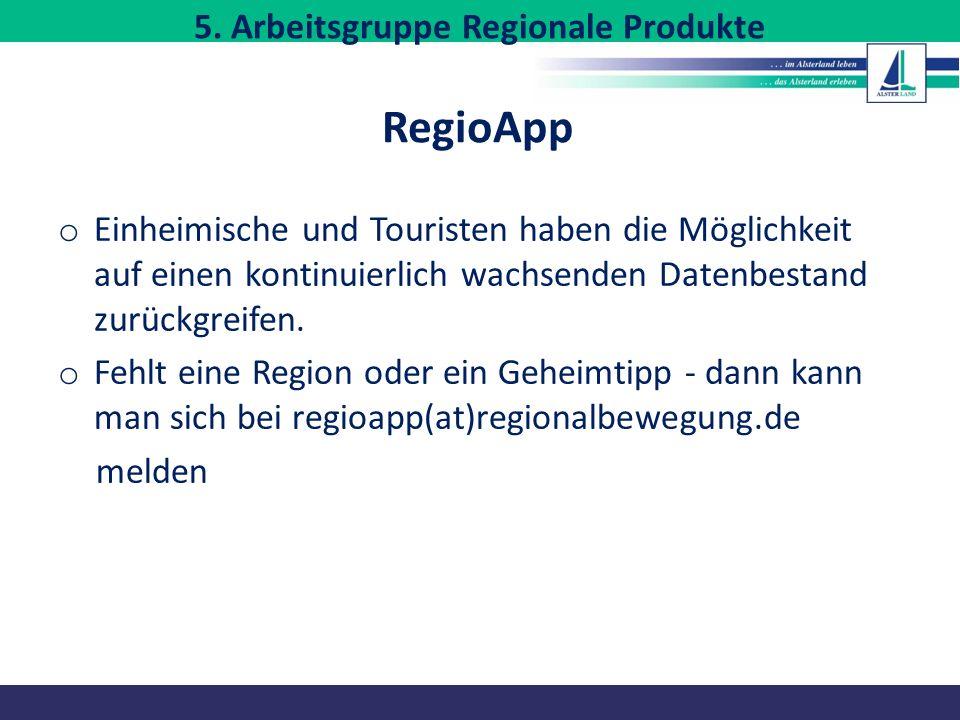 RegioApp o Einheimische und Touristen haben die Möglichkeit auf einen kontinuierlich wachsenden Datenbestand zurückgreifen. o Fehlt eine Region oder e