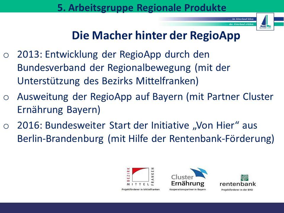 Die Macher hinter der RegioApp o 2013: Entwicklung der RegioApp durch den Bundesverband der Regionalbewegung (mit der Unterstützung des Bezirks Mittel