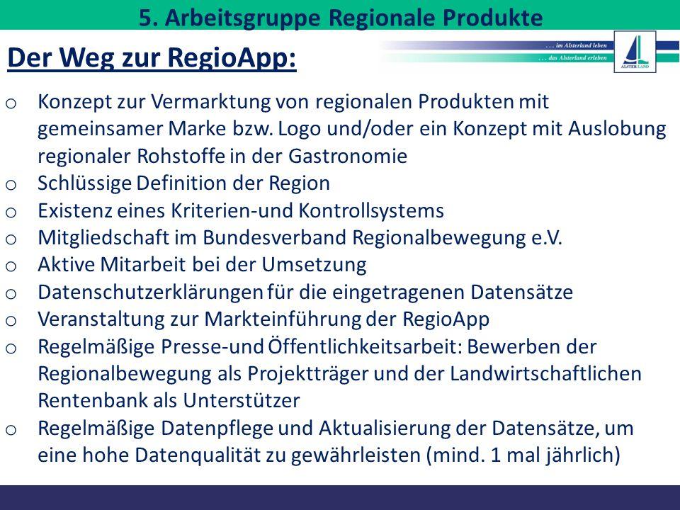 o Konzept zur Vermarktung von regionalen Produkten mit gemeinsamer Marke bzw. Logo und/oder ein Konzept mit Auslobung regionaler Rohstoffe in der Gast