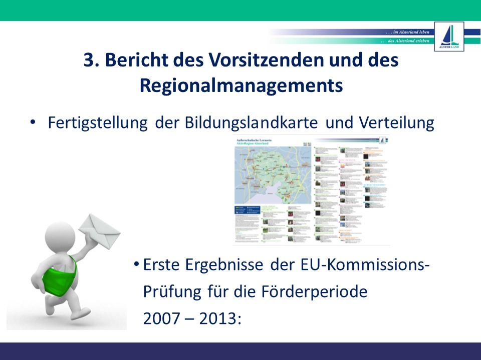 3. Bericht des Vorsitzenden und des Regionalmanagements Fertigstellung der Bildungslandkarte und Verteilung Erste Ergebnisse der EU-Kommissions- Prüfu