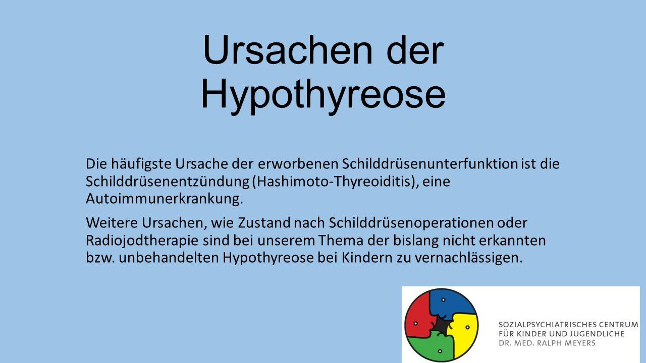 Ursachen der Hypothyreose Die häufigste Ursache der erworbenen Schilddrüsenunterfunktion ist die Schilddrüsenentzündung (Hashimoto-Thyreoiditis), eine