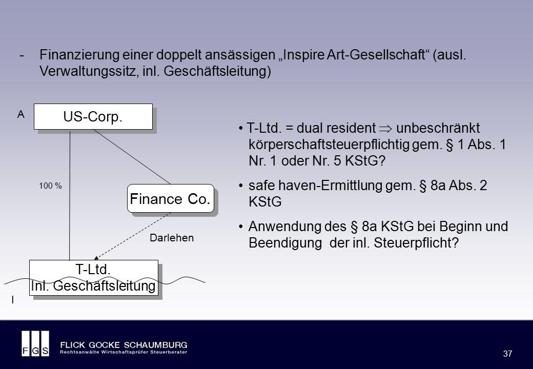 FLICK GOCKE SCHAUMBURG 37 T-Ltd. = dual resident  unbeschränkt körperschaftsteuerpflichtig gem. § 1 Abs. 1 Nr. 1 oder Nr. 5 KStG? safe haven-Ermittlu