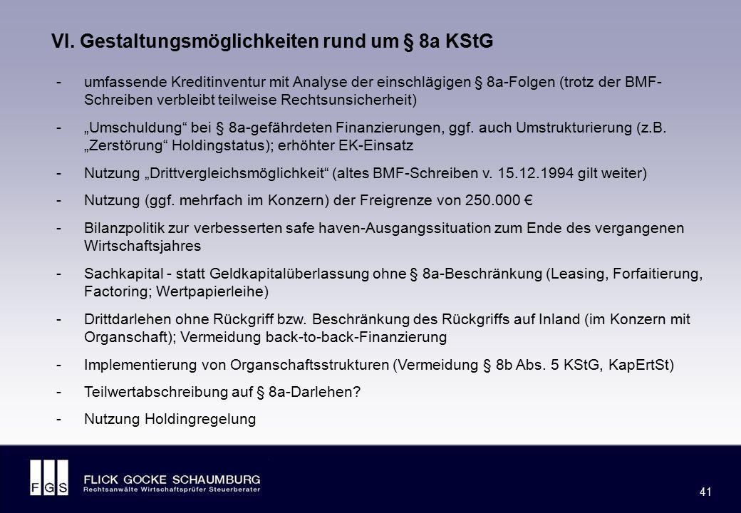 FLICK GOCKE SCHAUMBURG 41 -umfassende Kreditinventur mit Analyse der einschlägigen § 8a-Folgen (trotz der BMF- Schreiben verbleibt teilweise Rechtsuns