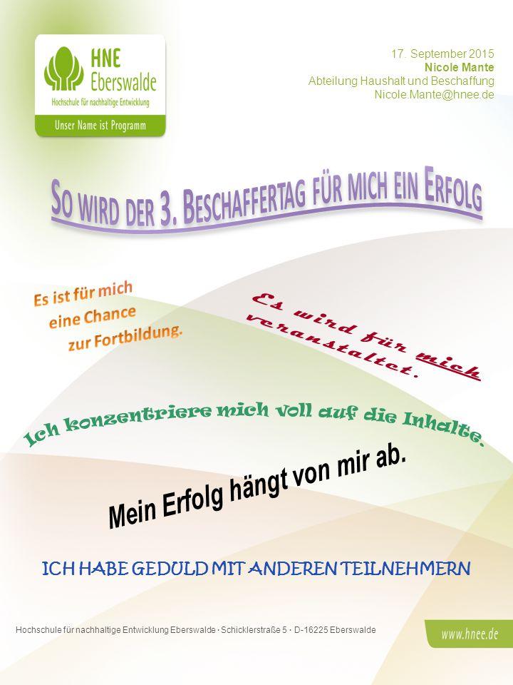 Nicole Mante · HNE Eberswalde · Abteilung Haushalt und Beschaffung 3. Beschaffertag der HNE Eberswalde Seite 1 Hochschule für nachhaltige Entwicklung