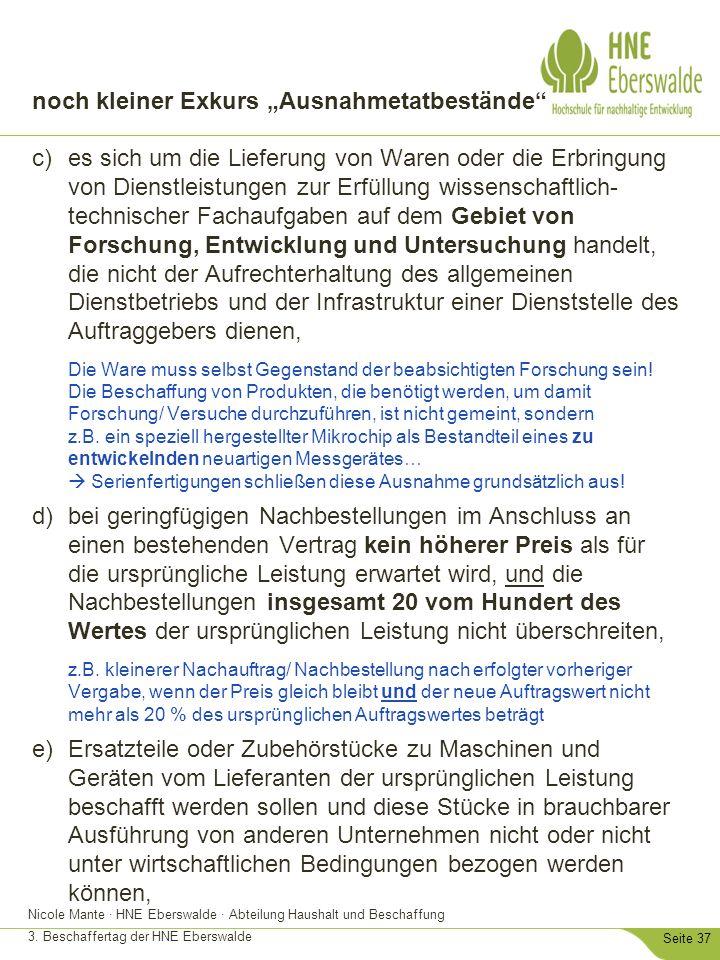 """Nicole Mante · HNE Eberswalde · Abteilung Haushalt und Beschaffung 3. Beschaffertag der HNE Eberswalde Seite 37 noch kleiner Exkurs """"Ausnahmetatbestän"""