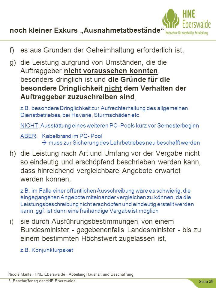 """Nicole Mante · HNE Eberswalde · Abteilung Haushalt und Beschaffung 3. Beschaffertag der HNE Eberswalde Seite 38 noch kleiner Exkurs """"Ausnahmetatbestän"""