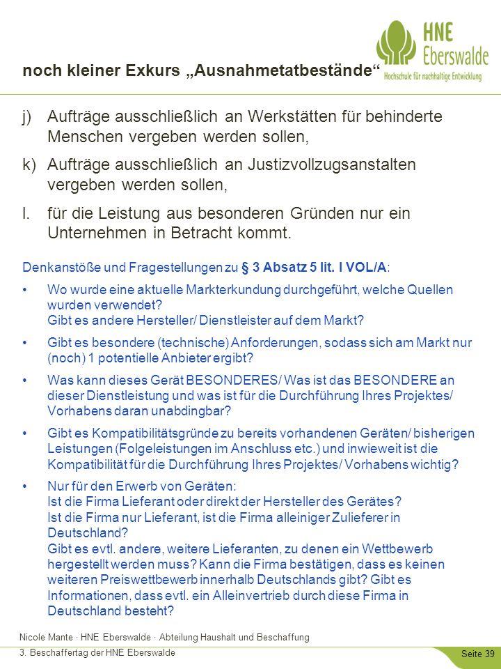 """Nicole Mante · HNE Eberswalde · Abteilung Haushalt und Beschaffung 3. Beschaffertag der HNE Eberswalde Seite 39 noch kleiner Exkurs """"Ausnahmetatbestän"""