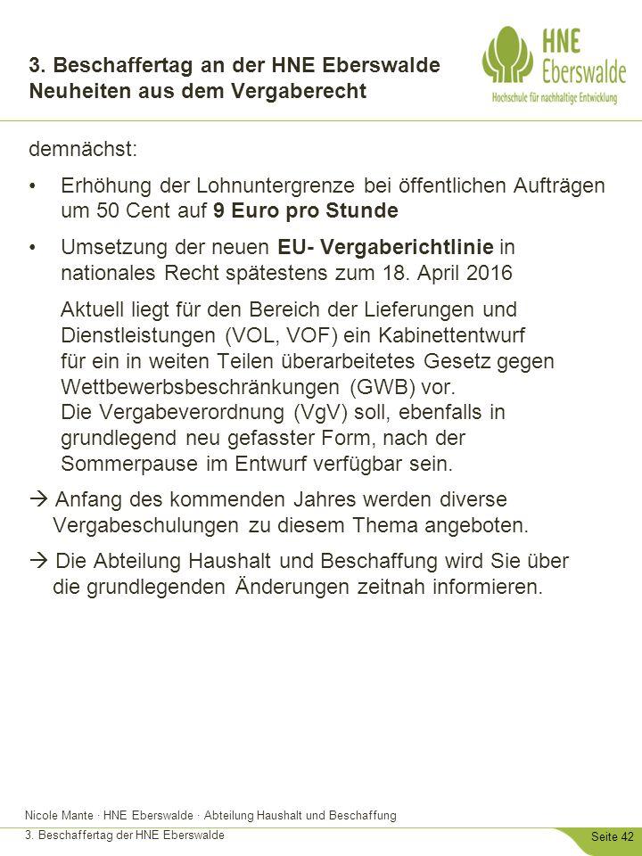 Nicole Mante · HNE Eberswalde · Abteilung Haushalt und Beschaffung 3. Beschaffertag der HNE Eberswalde Seite 42 demnächst: Erhöhung der Lohnuntergrenz