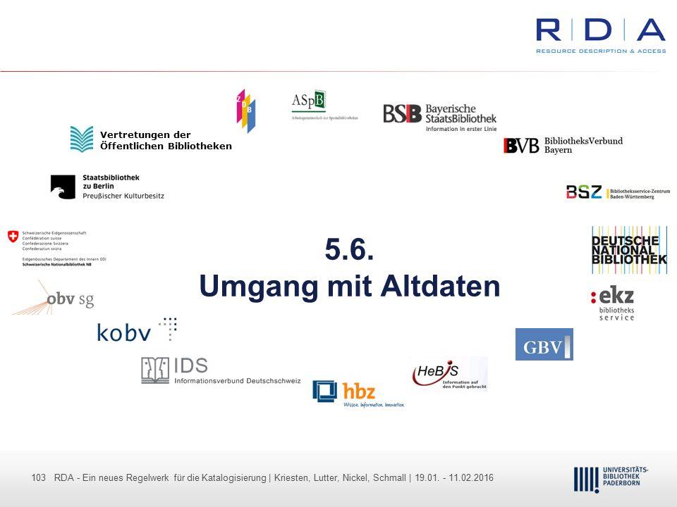 103 - Dr. Dietmar Haubfleisch – Die aktuellen Empfehlungen der DFG und des WR … – DBV, Sektion IV-Sitzung am 26.10.211 103 RDA - Ein neues Regelwerk f