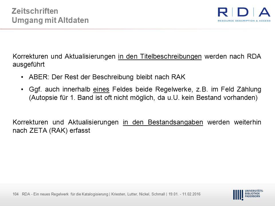 104 - Dr. Dietmar Haubfleisch – Die aktuellen Empfehlungen der DFG und des WR … – DBV, Sektion IV-Sitzung am 26.10.211 104 RDA - Ein neues Regelwerk f