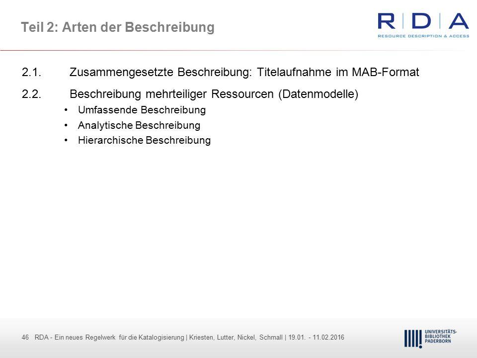 46 - Dr. Dietmar Haubfleisch – Die aktuellen Empfehlungen der DFG und des WR … – DBV, Sektion IV-Sitzung am 26.10.211 46 RDA - Ein neues Regelwerk für