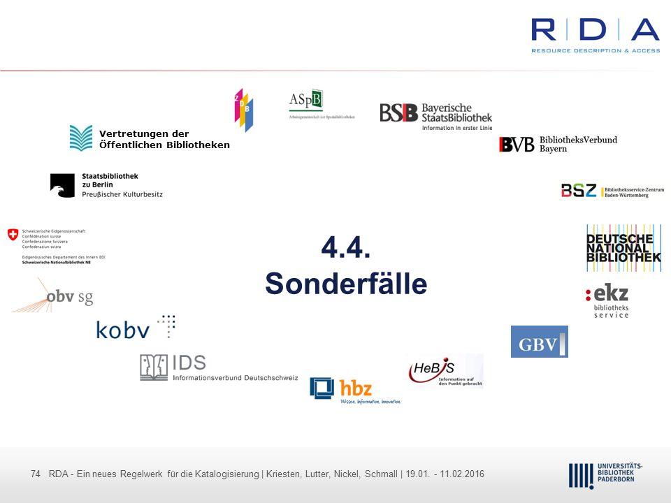 74 - Dr. Dietmar Haubfleisch – Die aktuellen Empfehlungen der DFG und des WR … – DBV, Sektion IV-Sitzung am 26.10.211 74 RDA - Ein neues Regelwerk für