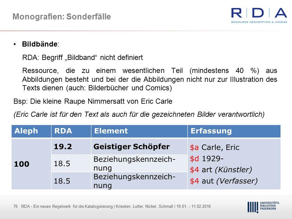 76 - Dr. Dietmar Haubfleisch – Die aktuellen Empfehlungen der DFG und des WR … – DBV, Sektion IV-Sitzung am 26.10.211 76 RDA - Ein neues Regelwerk für
