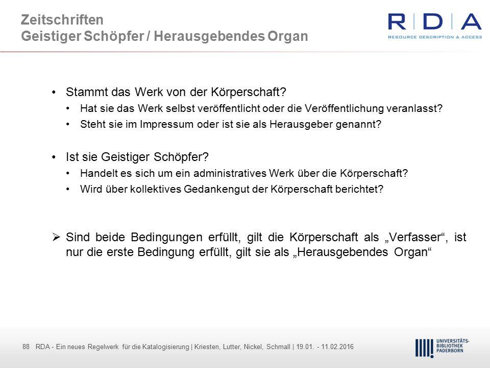 88 - Dr. Dietmar Haubfleisch – Die aktuellen Empfehlungen der DFG und des WR … – DBV, Sektion IV-Sitzung am 26.10.211 88 RDA - Ein neues Regelwerk für