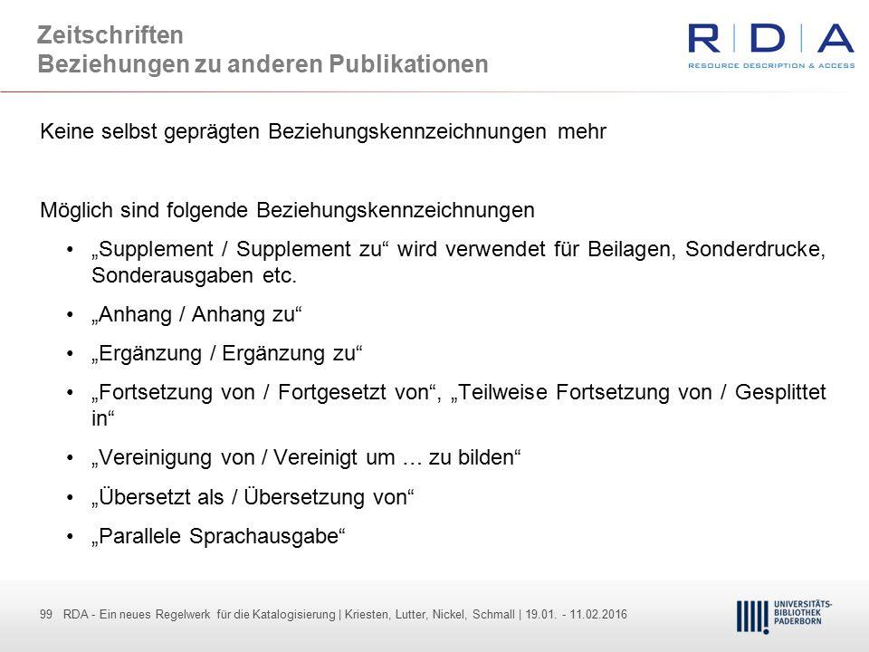 99 - Dr. Dietmar Haubfleisch – Die aktuellen Empfehlungen der DFG und des WR … – DBV, Sektion IV-Sitzung am 26.10.211 99 RDA - Ein neues Regelwerk für