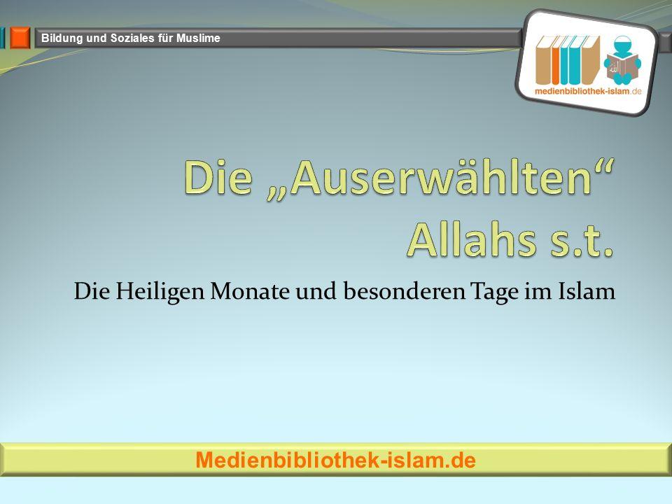 Bildung und Soziales für Muslime Die Heiligen Monate und besonderen Tage im Islam Medienbibliothek-islam.de