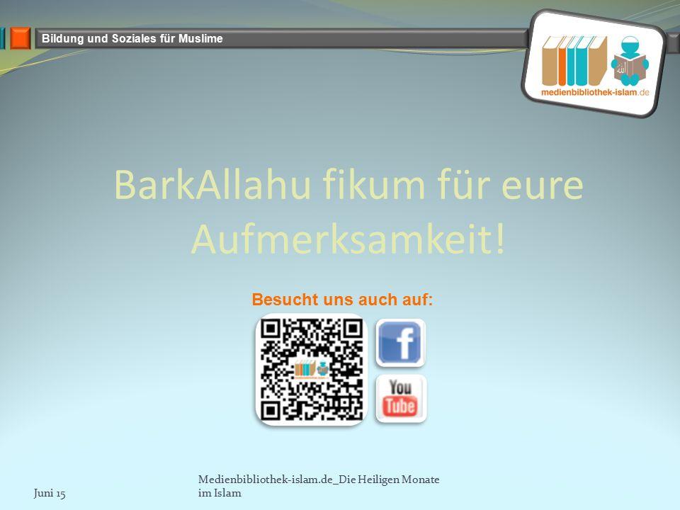 Bildung und Soziales für Muslime BarkAllahu fikum für eure Aufmerksamkeit.