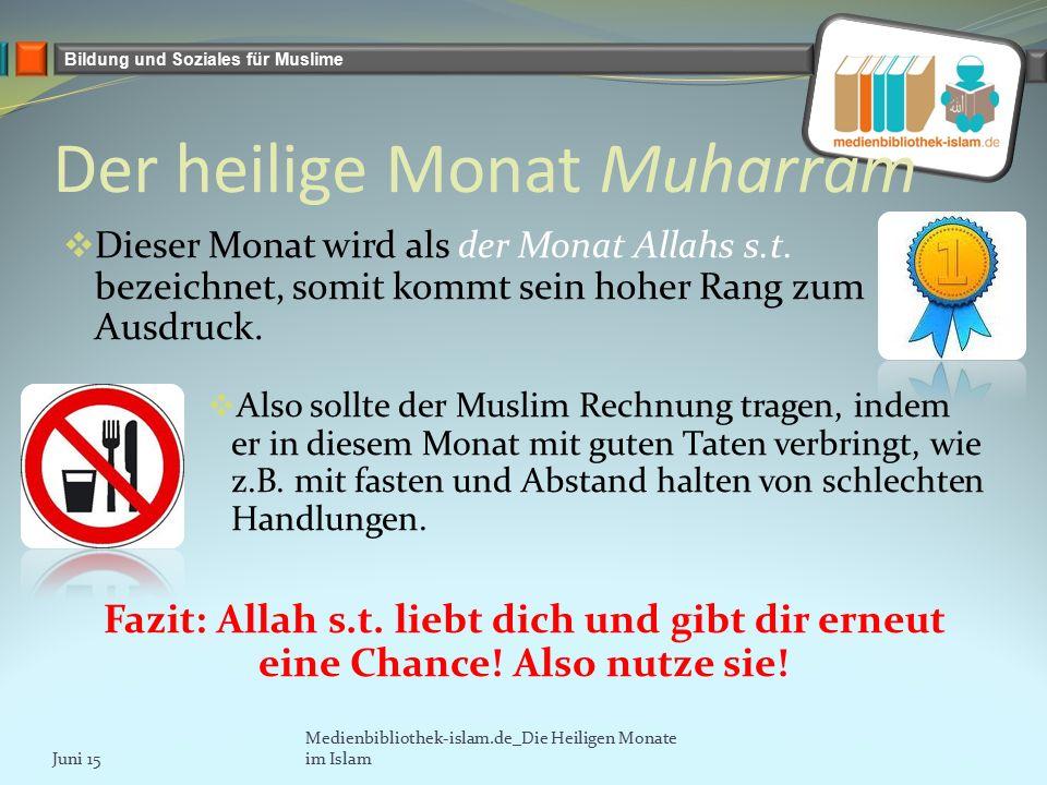 Bildung und Soziales für Muslime Der heilige Monat Muharram  Dieser Monat wird als der Monat Allahs s.t.