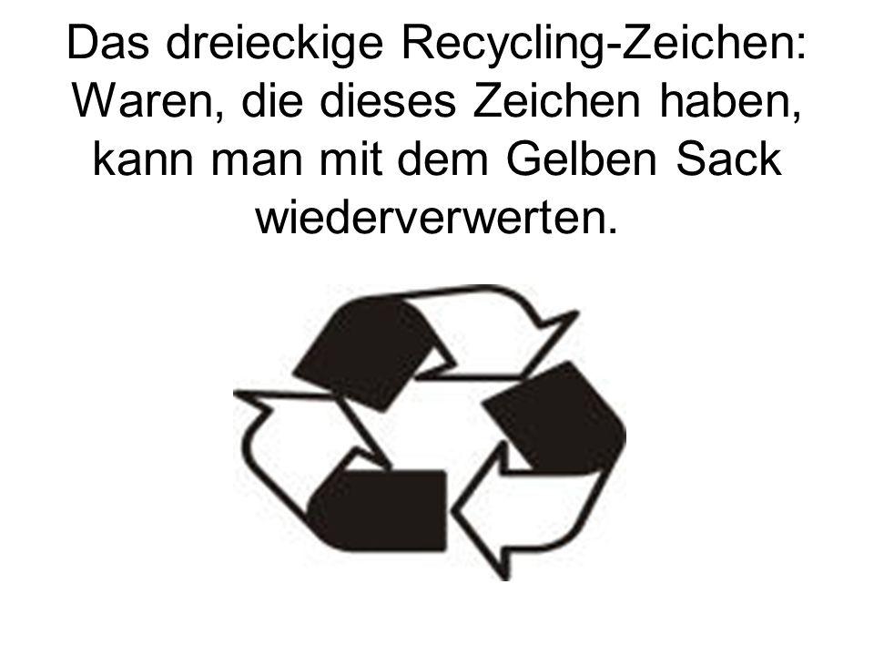 Das dreieckige Recycling-Zeichen: Waren, die dieses Zeichen haben, kann man mit dem Gelben Sack wiederverwerten.