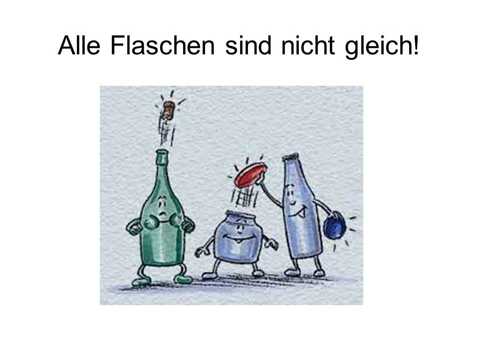 Alle Flaschen sind nicht gleich!