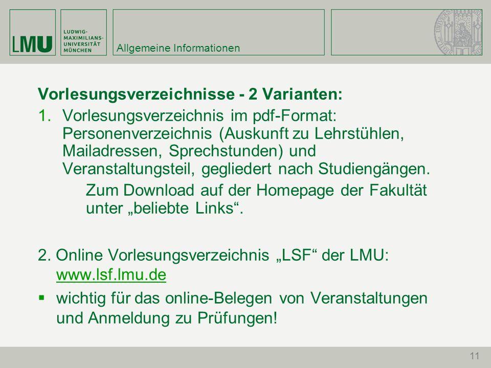 11 Allgemeine Informationen Vorlesungsverzeichnisse - 2 Varianten:  Vorlesungsverzeichnis im pdf-Format: Personenverzeichnis (Auskunft zu Lehrstühle