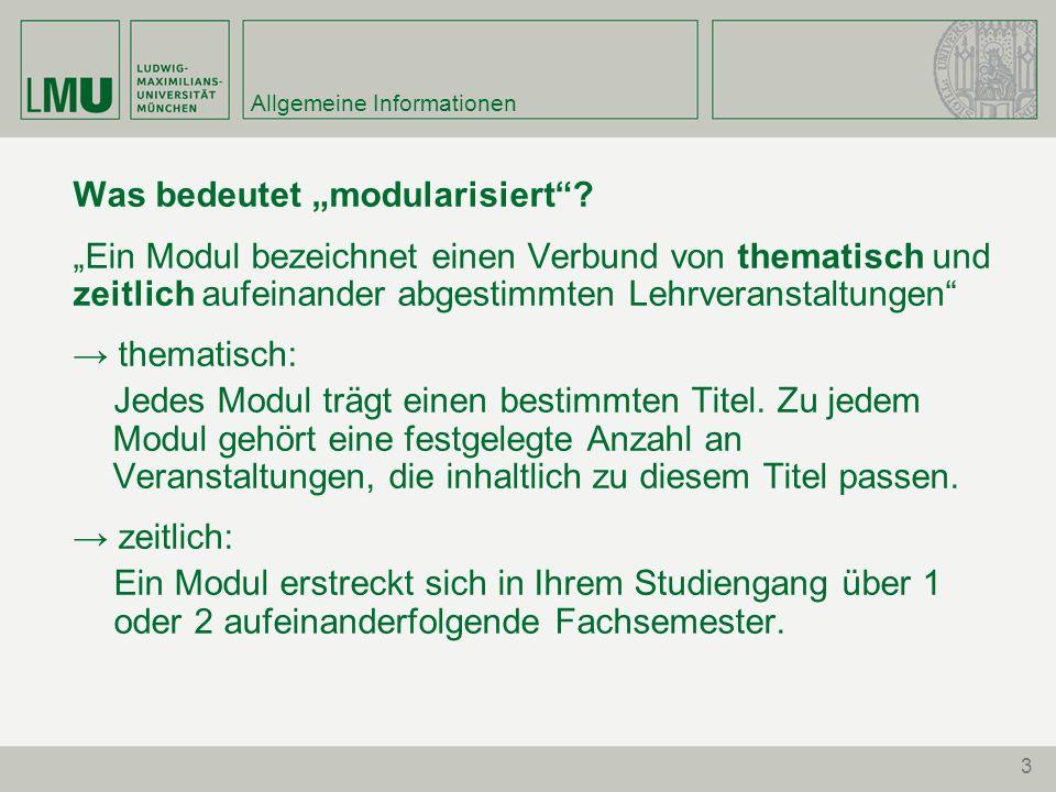 """3 Allgemeine Informationen Was bedeutet """"modularisiert""""? """"Ein Modul bezeichnet einen Verbund von thematisch und zeitlich aufeinander abgestimmten Lehr"""
