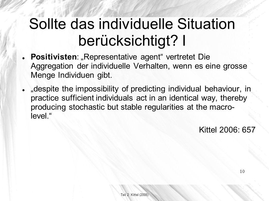"""10 Sollte das individuelle Situation berücksichtigt? I Positivisten: """"Representative agent"""" vertretet Die Aggregation der individuelle Verhalten, wenn"""